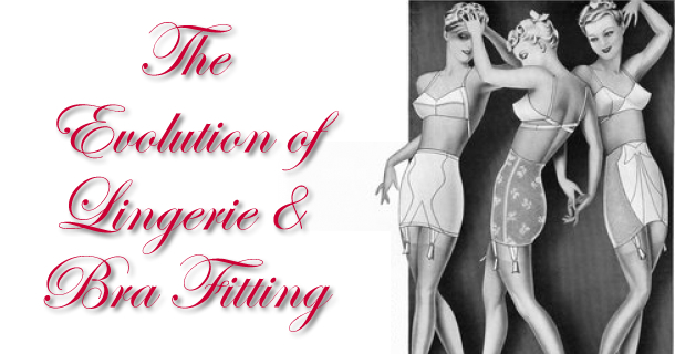 evolution of lingerie and bra fitting