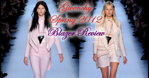 featured image blazer review givenchy spring 2012