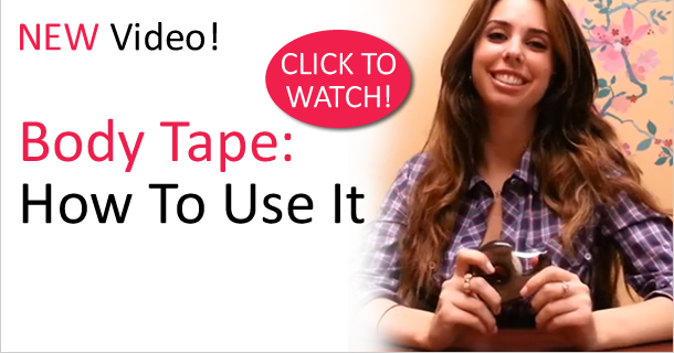 New VIDEO! Body Tape: How To Use It & Why You Should at Now That's Lingerie